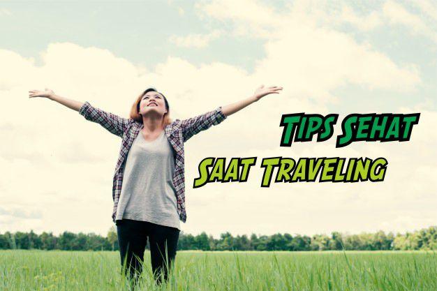 Tips Sehat saat traveling